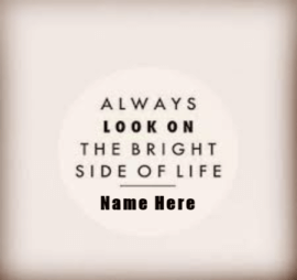 Bright Side Of Life Quote